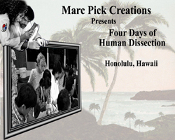 Four Days of Human Dissection ~ Honolulu, HI